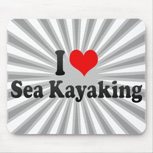 I love Sea Kayaking Mouse Pad