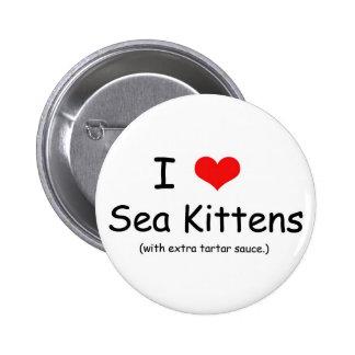 I Love Sea Kittens Button