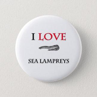I Love Sea Lampreys Button