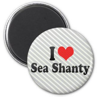 I Love Sea Shanty 2 Inch Round Magnet