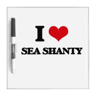 I Love SEA SHANTY Dry Erase Whiteboards
