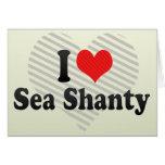 I Love Sea Shanty Greeting Card