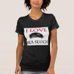 I Love Sea Slugs T Shirts