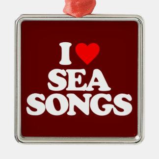 I LOVE SEA SONGS METAL ORNAMENT