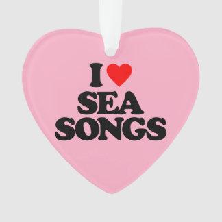 I LOVE SEA SONGS ORNAMENT