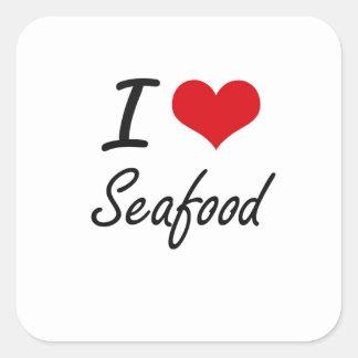 I Love Seafood artistic design Square Sticker