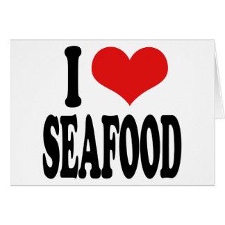 I Love Seafood Greeting Card