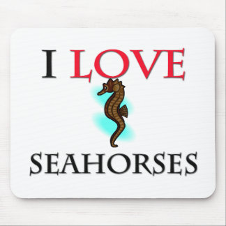 I Love Seahorses Mouse Pads