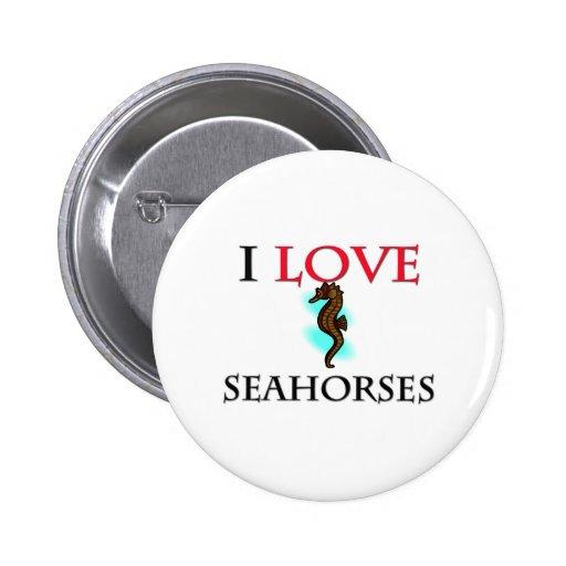 I Love Seahorses Pin