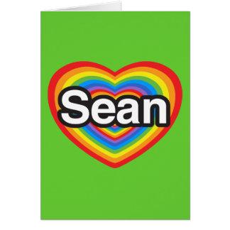 I love Sean. I love you Sean. Heart Card