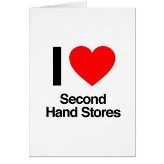 i love second hand stores greeting card
