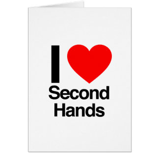 i love second hands greeting card