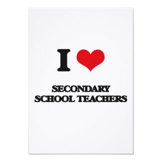 I love Secondary School Teachers Cards