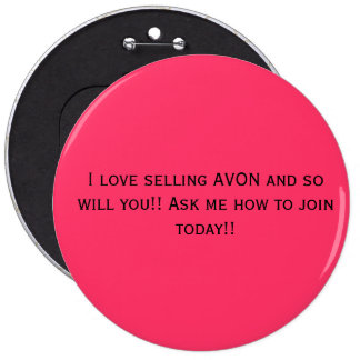 I love selling AVON and so will you!! Ask me ho... Pinback Buttons