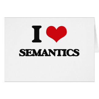 I Love Semantics Greeting Card