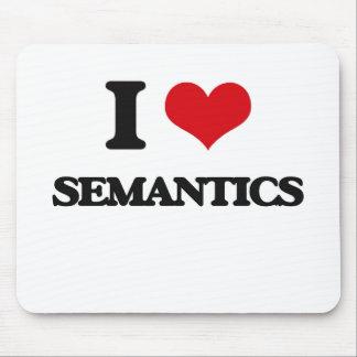 I Love Semantics Mouse Pad