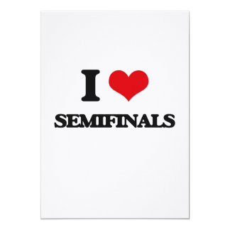 I Love Semifinals 5x7 Paper Invitation Card