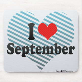 I Love September Mouse Pad