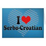 I Love Serbo-Croatian Card