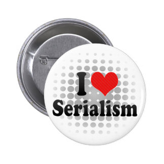 I Love Serialism Button