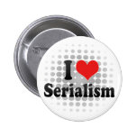 I Love Serialism Buttons