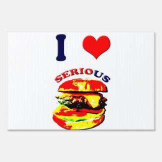 I Love Serious Burgers Yard Sign