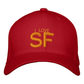 I LOVE SF - Customizable Cap by eZaZZleMan.com