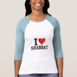 I love Shabbat T-shirts