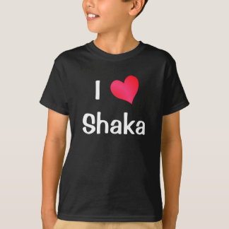 I Love Shaka T-Shirt
