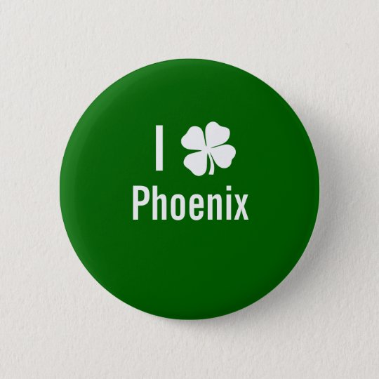 I love (shamrock) Phoenix St Patricks Day Pinback Button
