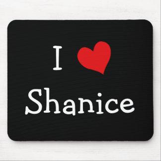 I Love Shanice Mouse Pad