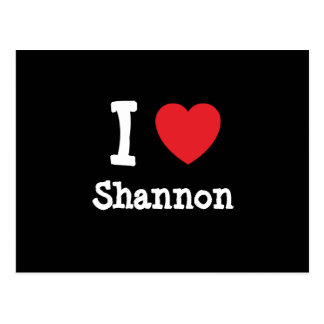 I love Shannon heart custom personalized Postcard