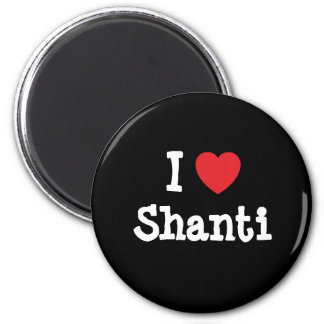 I love Shanti heart T-Shirt 2 Inch Round Magnet
