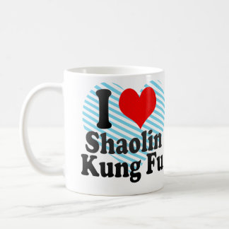I love Shaolin Kung Fu Coffee Mug