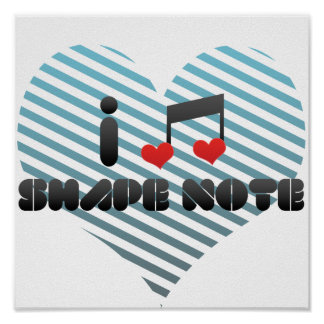 I Love Shape Note Poster
