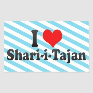 I Love Shari-i-Tajan Iran Rectangle Stickers