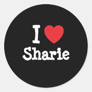 I love Sharie heart T-Shirt Round Sticker