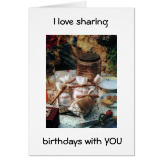 I LOVE SHARING BIRTHDAYS WITH YOU/OUR FRIENDSHIP GREETING CARD