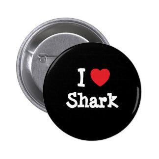 I love Shark heart T-Shirt Pinback Button