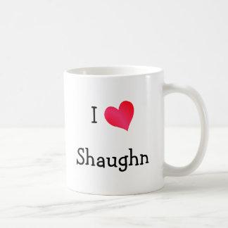 I Love Shaughn Coffee Mugs