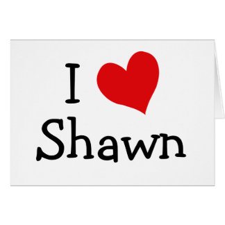 I Love Shawn Cards