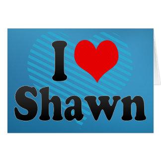 I love Shawn Card