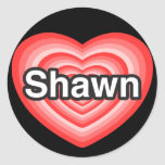I love Shawn. I love you Shawn. Heart Round Sticker
