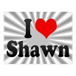 I love Shawn Post Cards