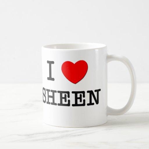 I Love Sheen Mugs