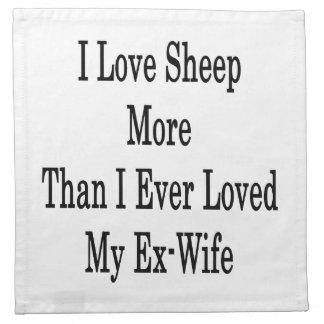 I Love Sheep More Than I Ever Loved My Ex Wife Cloth Napkin