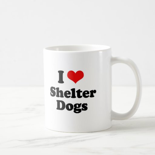 I Love Shelter Dogs Classic White Coffee Mug