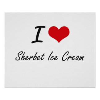 I Love Sherbet Ice Cream artistic design Poster