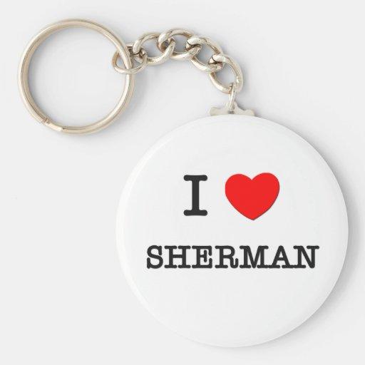 I Love Sherman Key Chains