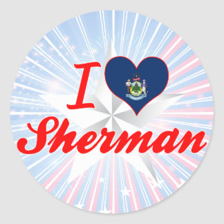 I Love Sherman, Maine Stickers